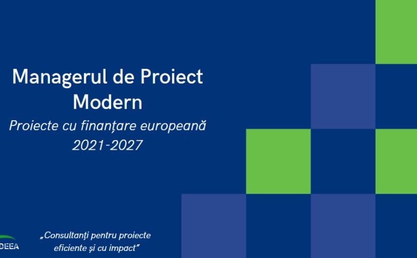 Curs online pentru consultanți: Proiecte 2021-2027, finanțare și implementare cu succes